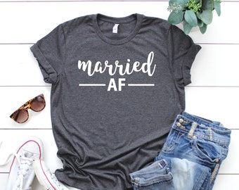 Married AF Shirt • Newlywed Shirt • Bride Gift Bridal Shower Gift • Wifey Top • Wifey Shirt • Honeymoon Shirt • Bride Shirt • Mrs Shirt