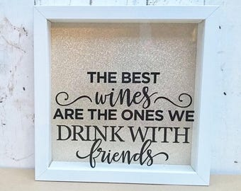The Best Wines Are The Ones We Share With Friends • Cork Box • Cork Shadow Box • Cork Collection • Bestie gift • Friend Gift •Cork Drop Box