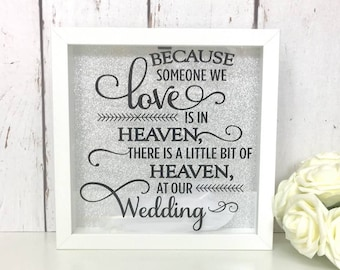 Because Someone We Love Is In Heaven • At Our Wedding • Memorial Frame • Feathers Frame • Remembrance Gift • Memory Box • Shadow Frame