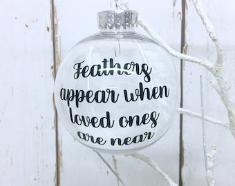 Feathers appear when loved ones are near Memorial Bauble • Remembrance Bauble • Memory Ornament • Christmas Memorial Decoration