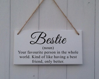 Bestie Sign • Best Friend Gift • Bestie Gift • Sister Gift • Mum Gift • Bridesmaid Gift • Best Friend Plaque • Bestie Definition