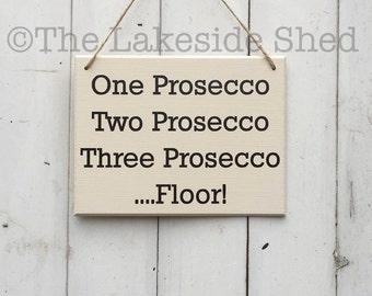 Prosecco Sign • Prosecco Plaque • Prosecco Lover • Prosecco Gift • Prosecco Gift  • Funny Prosecco Sign • Novelty Gift • Secret Santa Gift