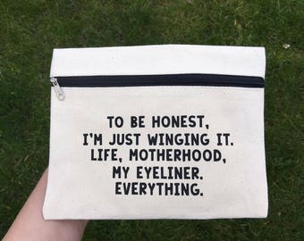 To Be Honest I'm Just Winging it   Funny Make Up Bags   Make up Bag  Accessories Case  Cosmetics Bag  Gifts For Her  I'm just winging it bag