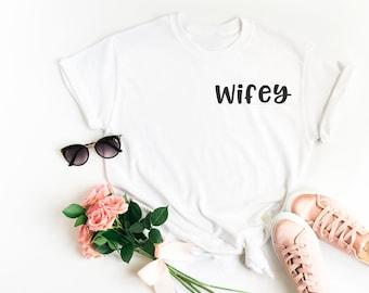 Wifey Top | Wifey T Shirt | Honeymoon Shirt | Bride Shirt |Personalised Bride Shirt |Mrs Shirt |Future Mrs Shirt |Newlywed Shirt |Bride Gift