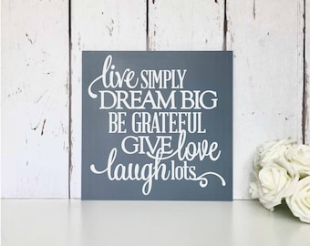 Live simply | Dream big | Be grateful | Give love | Laugh lots | MDF Sign | Wall Art | Inspirational | Nursery | Home | Decor | Gift