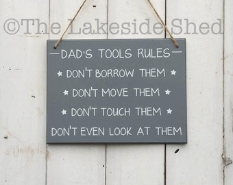 """Grey Hanging MDF plaque/sign """"Dad's Tools rules - don't borrow them, move them, touch them, don't even look at them"""""""