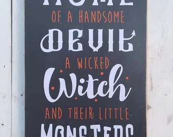 """Extra Large Chalkboard Effect Halloween MDF Sign """"Home of a handsome devil, a wicked witch & thier little monsters"""" LIMITED AVAILABILITY"""