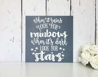 When it rains look for rainbows, when it's dark look for stars •  Large MDF Sign •  Inspirational Quote •  Motivational Sign •  Quote Sign