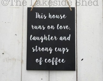 This house runs on love, laughter and strong cups of coffee | Plaque | Sign | Funny | Mum | Gift | Kitchen | Family | Home Decor | Coffee