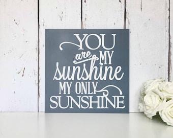 You are my Sunshine • My only Sunshine •  MDF Sign • Wall Art • Dream big • Grateful • Love • Laugh • Nursery • Home • Decor • Lyrics