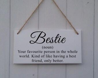 Bestie Plaque | Bestie Sign | Bestie Gift | Best Friend Gift | Plaque Best Friend | Friend Gift | Best Friend Plaque | Bestie Definition