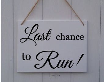 Last Chance to Run | MDF Sign | Plaque | Wedding | Prop | Page Boy | Ring Bearer | Usher | Flower Girl | Bridesmaid | Here Comes The