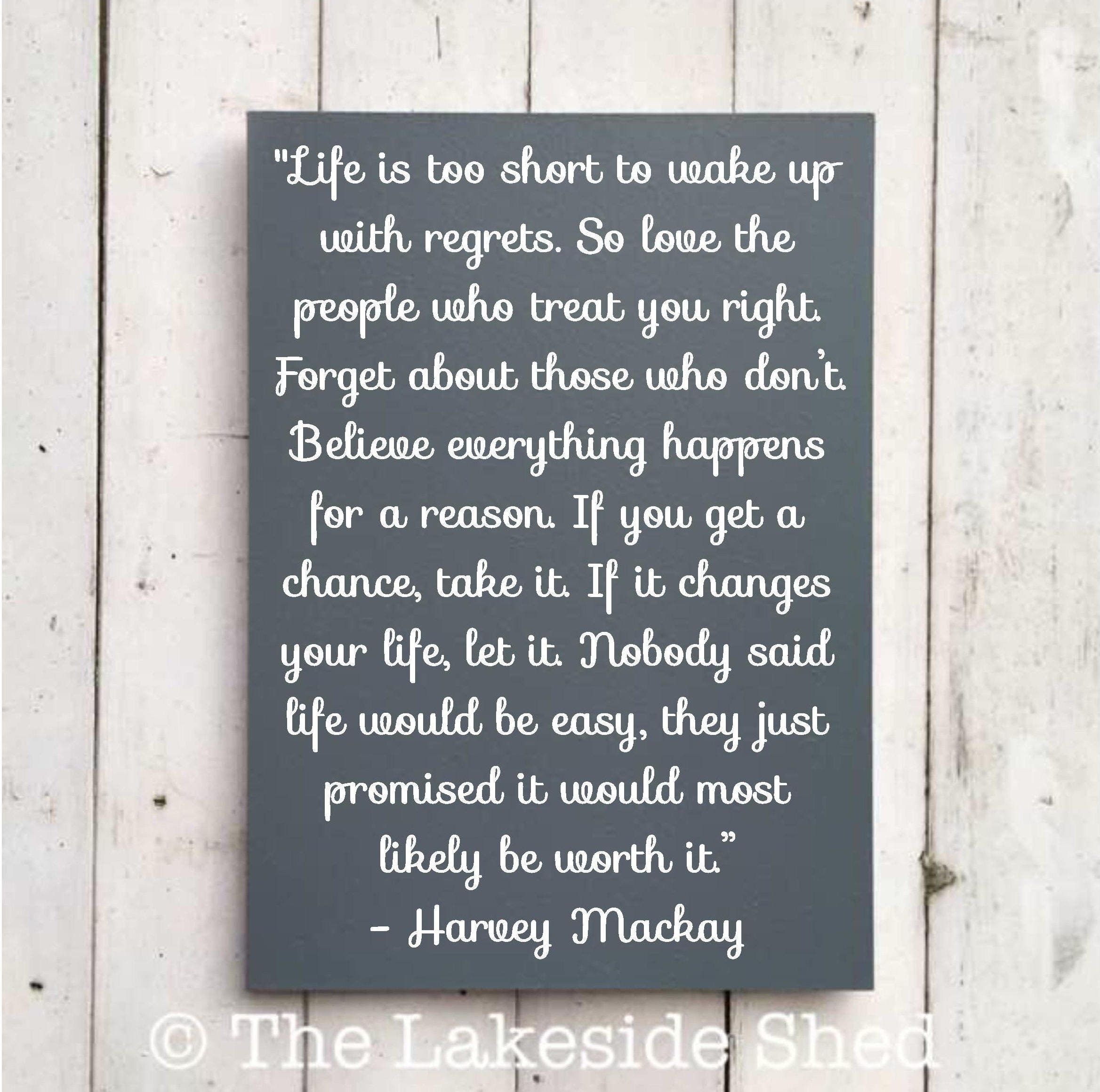 Life Is Too Short To Wake Up With Regrets So Love The People Etsy