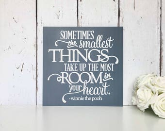 Sometimes The Smallest Things Take Up The Most Room In Your Heart | MDF Sign | Wall Art | Winnie | Pooh | Quote | Nursery | Decor