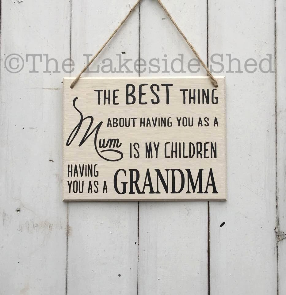 3f1213b83 The best thing about having you as a mum Grandma Gift