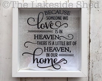 Because Someone We Love Is In Heaven | Memorial Shadow Box | Memorial Frame | Because Someone We Love Is In Heaven Frame | Framed Feather