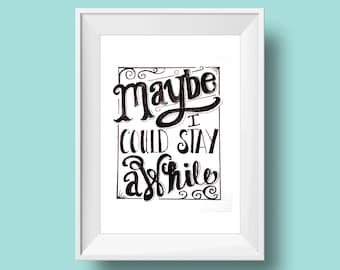 Maybe I Could Stay Awhile | hand-lettered watercolor inspirational quote art printable