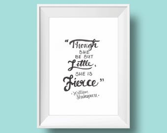 Though She Be But Little She is Fierce | hand-lettered watercolor inspirational quote art printable