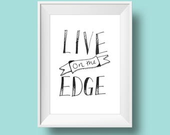 Live On The Edge | hand-lettered watercolor inspirational quote art printable