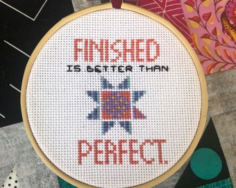 PATTERN: Finished is better than perfect - quilting saying - pdf cross stitch chart - instant download