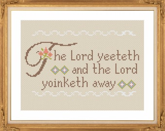PATTERN: The Lord yeeteth and the Lord yoinketh away pdf cross stitch chart - instant download