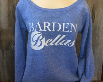 Pitch Perfect Inspired Barden Bellas Sweatshirt