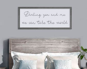 Beau Above Bed Signs | Darling You And Me We Can Take The World | Farmhouse  Bedroom Decor | Large Framed Sign | Bedroom Wall Decor | Wedding Gift