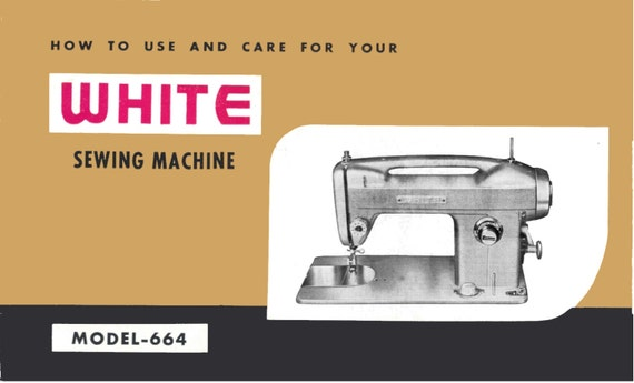 How To Use And Care For Your White Model 40 Sewing Machine Etsy Adorable How To Use Your Sewing Machine