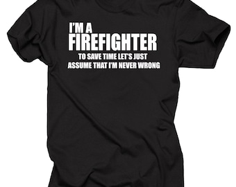 6817cfc0 I Am A Firefighter T-Shirt Gift For Firefighter Tee Shirt Fire Department