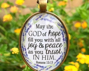 "Bible Verse Pendant Necklace ""May the God of hope fill you with all joy and peace as you trust in Him. Romans 15:13"""