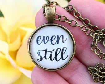 Even Still Necklace Pendant