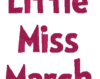 Little Miss March - Embroidery Machine Instant Design 4x4 PES