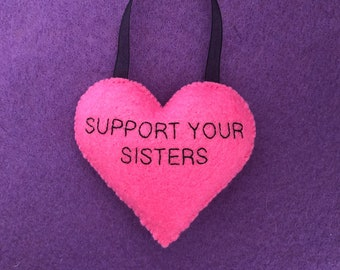 Support your sisters handsewn felt hanging heart, cute feminist home decor, pink, feminism xmas ornament, Christmas decoration