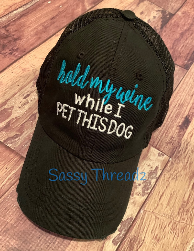 682fac110 Hold My Wine While I Pet This Dog Trucker Hat