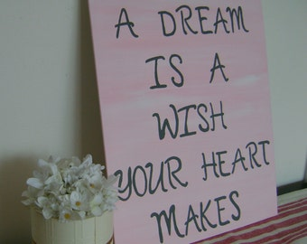 Canvas Quote: A dream is a wish your HEART makes, 11x14 handmade canvas
