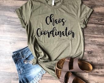 Chaos Coordinator Shirt | Mom Shirt | Mom Life | Birthday | Mothers Day