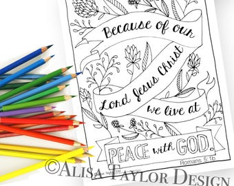 Romans 5:1b, '..because of our Lord Jesus Christ we live at Peace with God, coloring page, Instant download, bible verse wall art, bible
