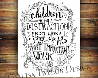 "8.5"" x 11"" Printable of Children Quote, hand lettered art print, Instant Download, 11x14, wall art, inspirational quote, coloring book"