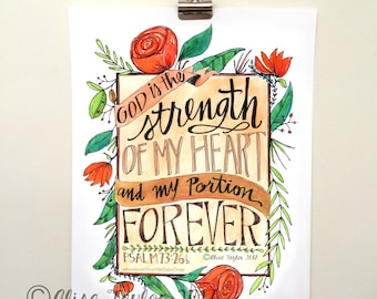 You are the strength of my heart, Watercolor Art Print, Psalm 73:26 print, floral, home decor, wall art, scripture wall art, calligraphy