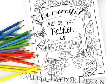 Luke 6:36, Be Merciful, Bible Verse, Bible Psalm, Bible quote, coloring page, Instant Download, Bible Verse Wall art, adult coloring page