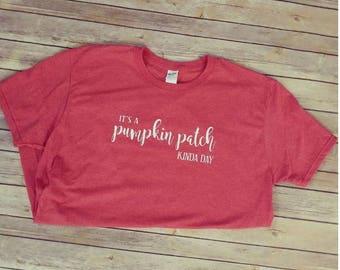It's a pumpkin patch kinda day- pumpkin patch- fall shirts- fall- fall weather- ladies fall shirts-