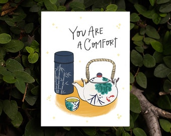 You Are a Comfort Card | Kawaii Japanese Tea O-cha Cute Matcha Green Tea Pot Tea Canister Bamboo Asian Food Punny Friendship Love Mentor