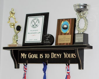 MY GOAL IS TO DENY YOURS - Trophy Shelf