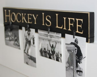 Hockey is Life -  Photo/Sign