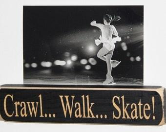 Crawl... Walk... Skate!  -  Photo/Sign