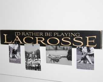 I'd rather be playing LACROSSE  - Photo / Sign
