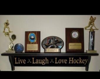 Live Laugh Love Hockey - Shelf
