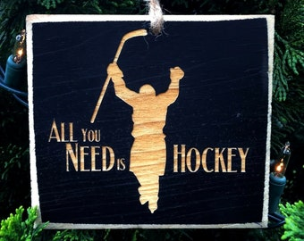 All you need is HOCKEY  - Ornament
