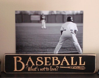 BASEBALL What's not to love?  -  Photo Sign