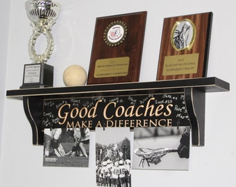 Good Coaches Make a Difference  -  Trophy Shelf